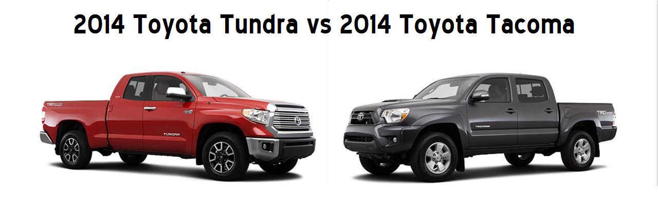 2014 Toyota Tundra Vs Toyota Tacoma What S The Difference