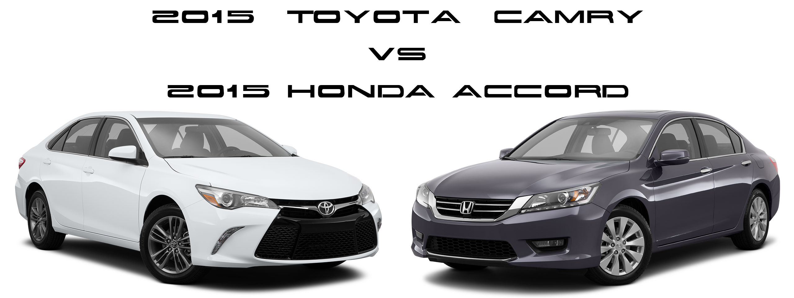 Toyota camry or honda accord 2015 honda accord vs 2015 for Honda accord vs toyota camry 2017