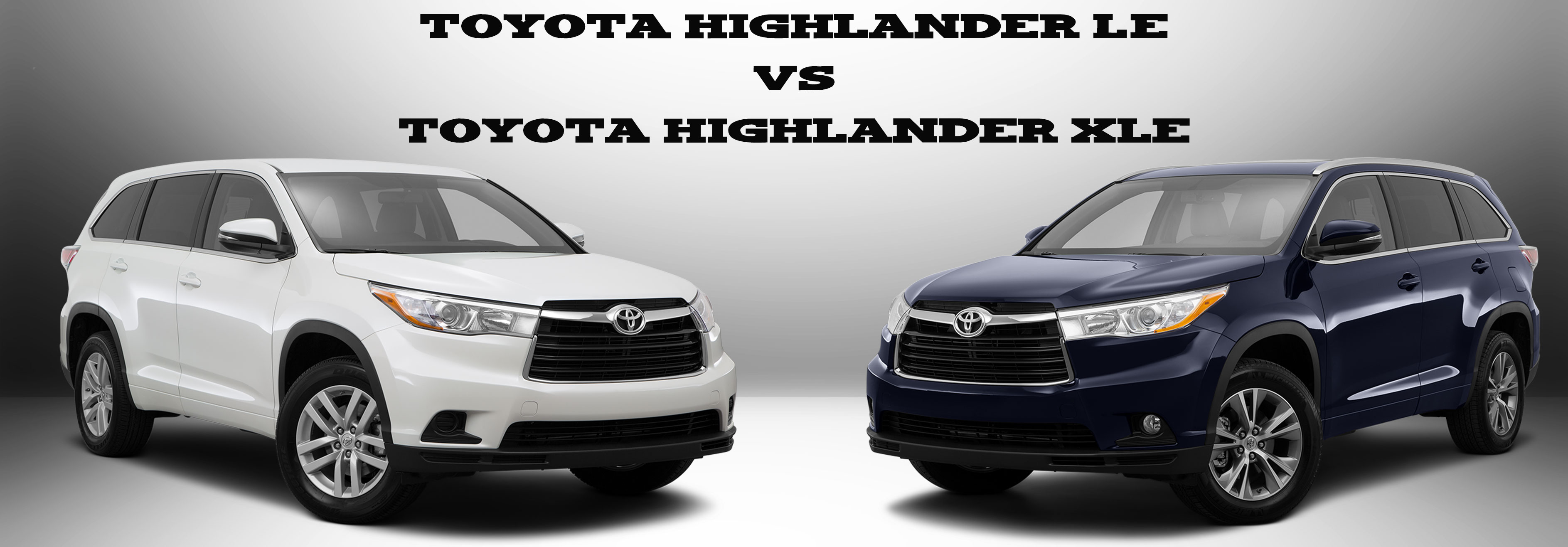 Highlander Vs 4Runner >> toyota-highlander-le-vs-toyota-highlander-xle - Limbaugh Toyota Reviews, Specials and Deals